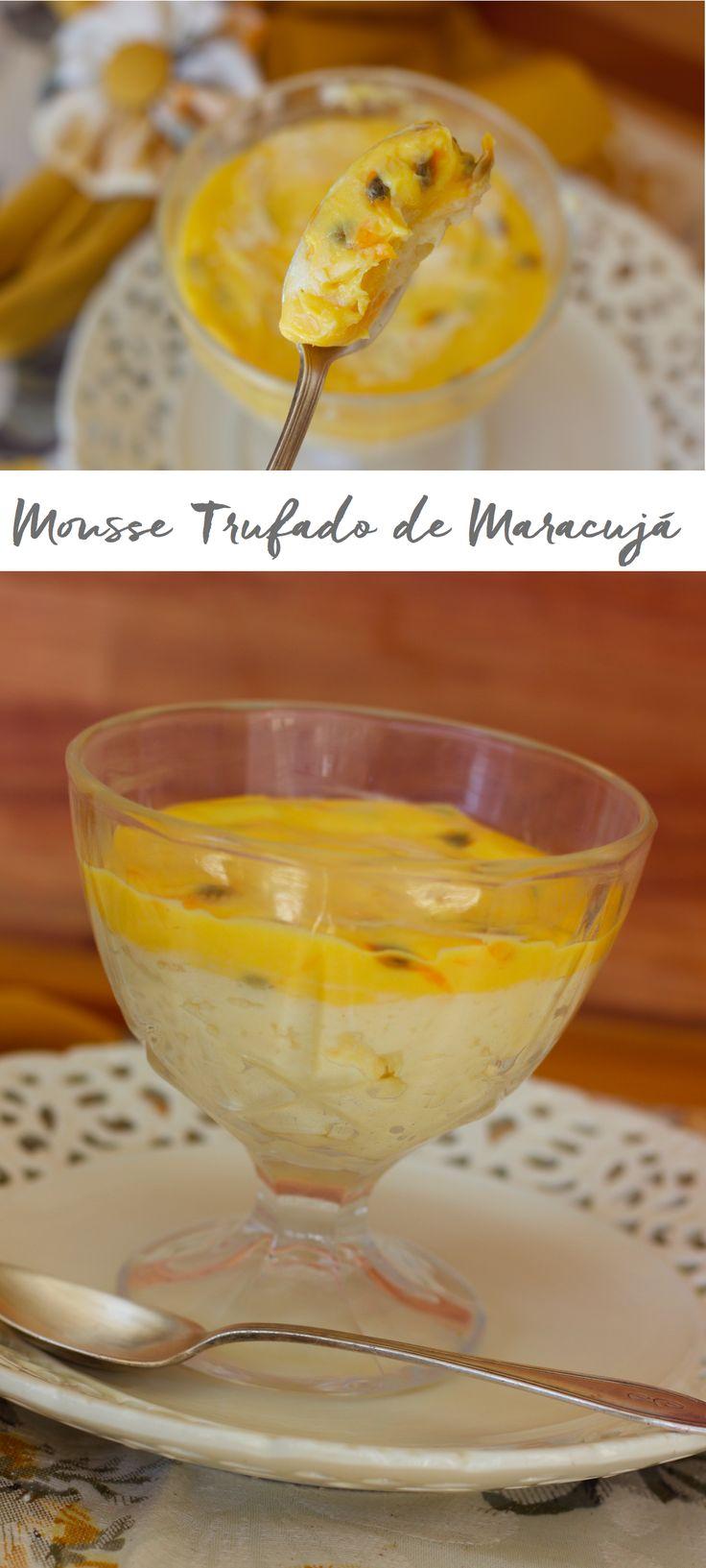 Mousse Trufado de Maracujá, Equilibrio perfeito entre o azedinho do maracujá e o doce do chocolate branco. Cremosa, aerada, leve e mais fácil de fazer do que você imagina!