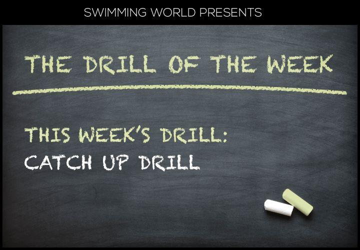 Swim Drill of the Week - Catch-up Drill | Swimming World Magazine
