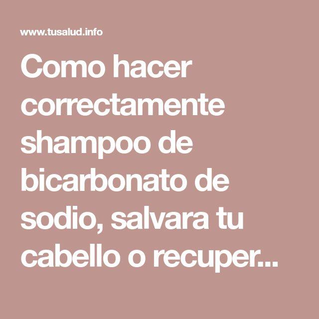 Como hacer correctamente shampoo de bicarbonato de sodio, salvara tu cabello o recuperar el pelo perdido.