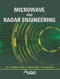 Microwave & Radar Engineering Books > Microwave And Radar Engineering Book Online. Author: J. P. Agrawal,M.L. Sisodia,Vijay Laxmi Gupta, Publisher: Anshan Ltd.  About Book This book has been written for students and professionals in electronics and communication engineering. Its contents cover the core requirements of microwave and radar engineering courses.