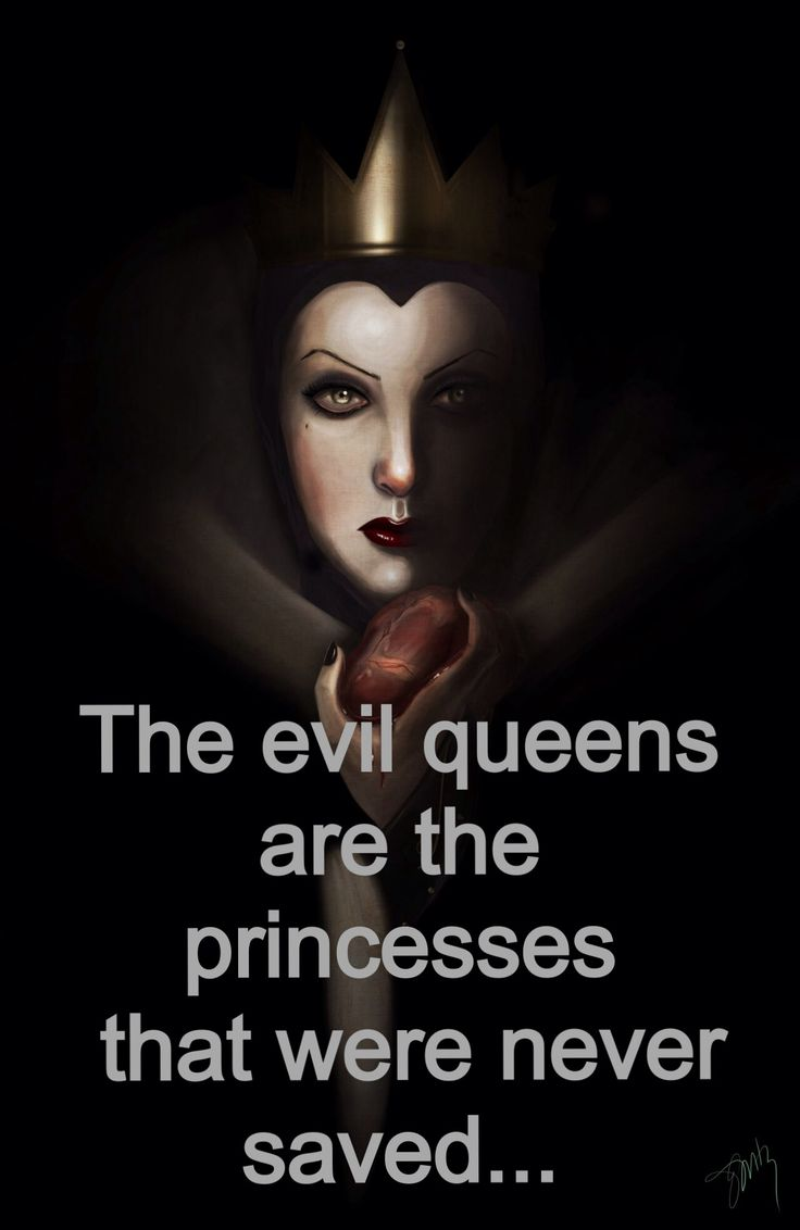 """The evil queens are the princesses that were never saved."" I like this so MUCH!"