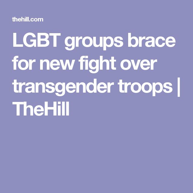 LGBT groups brace for new fight over transgender troops | TheHill