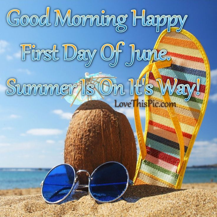 Good Morning Happy First Day Of June
