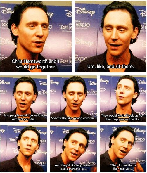 If I were a famous actor, Id so troll people in movie theaters. i love you Loki!