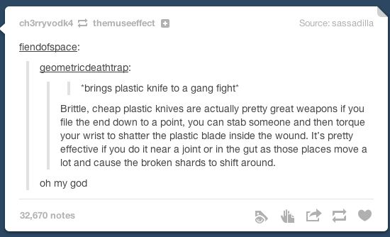 Oh-kay then... A good example of how anything can be a dangerous weapon, and how Tumblr has many people I never want to fight.