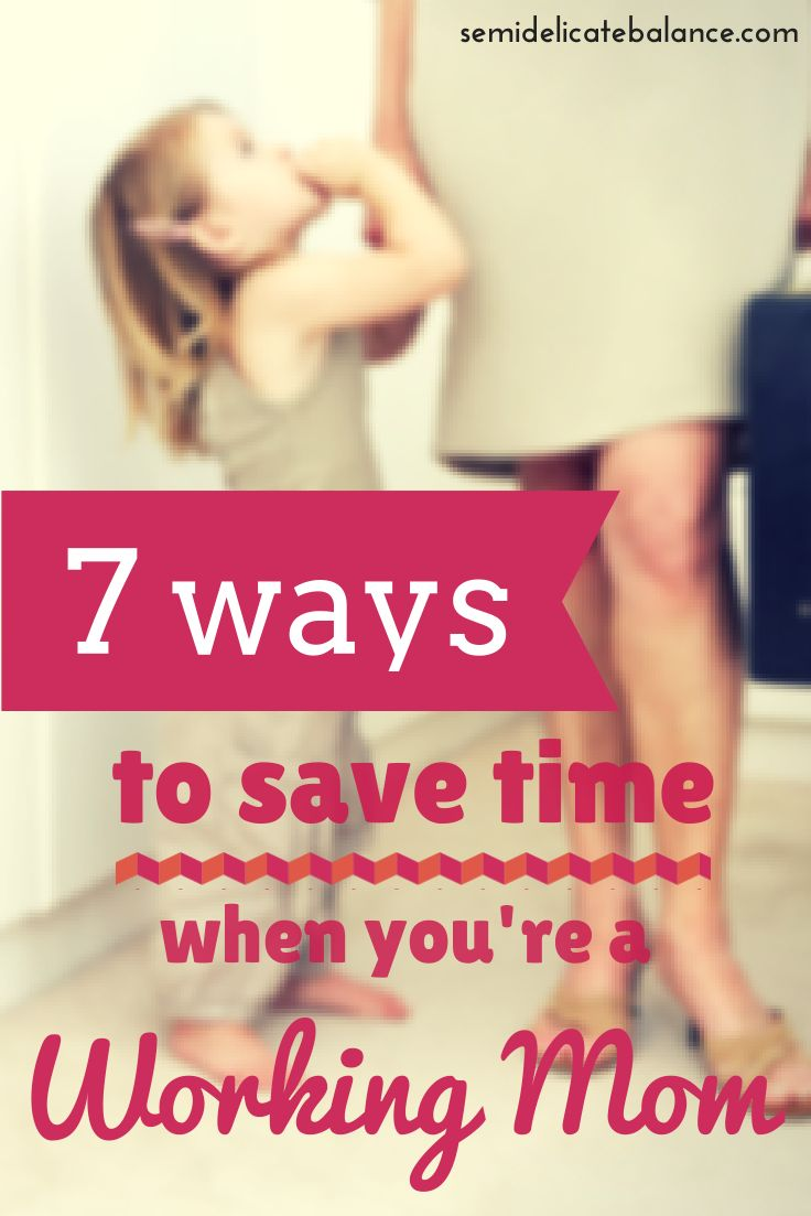 7 Ways to save time for a working mom, tips and advice. Pin Now, Find the time to read later, lol.