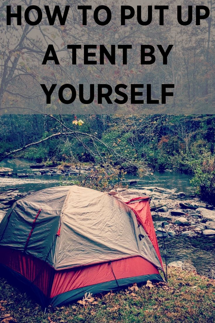 All alone out there? Learn how to put up a tent by yourself