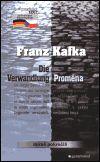 Franz Kafka Proměna / Die Verwandlung