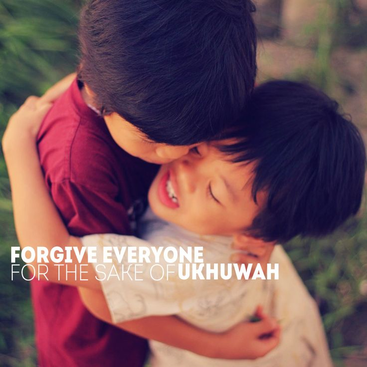 forgive everyone for the sake of ukhuwah