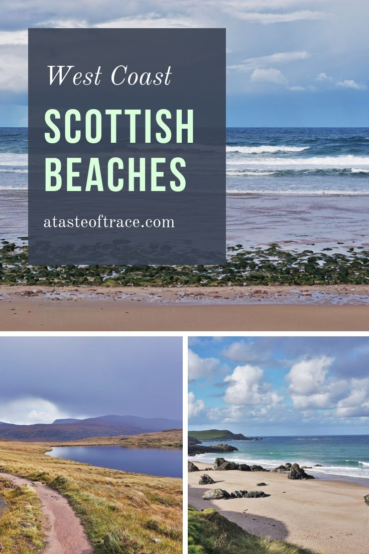 West Coast Scottish Beaches | A Taste of Trace Yo…