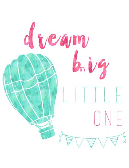 FREE Nursery or Toddler Room Clipart Printable Watercolor Pink and Mint Dream Big Little One with Hot Air Ballooon