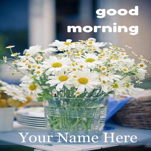 Good Morning Quotes With Flowers : Write your name on good morning wishes flowers pic