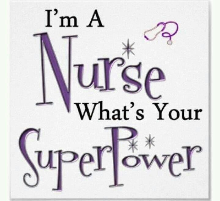 I'm a nurse, what's your superpower? :)via Marilyn Petty.so my Angella Good Morning Sunshine!mom