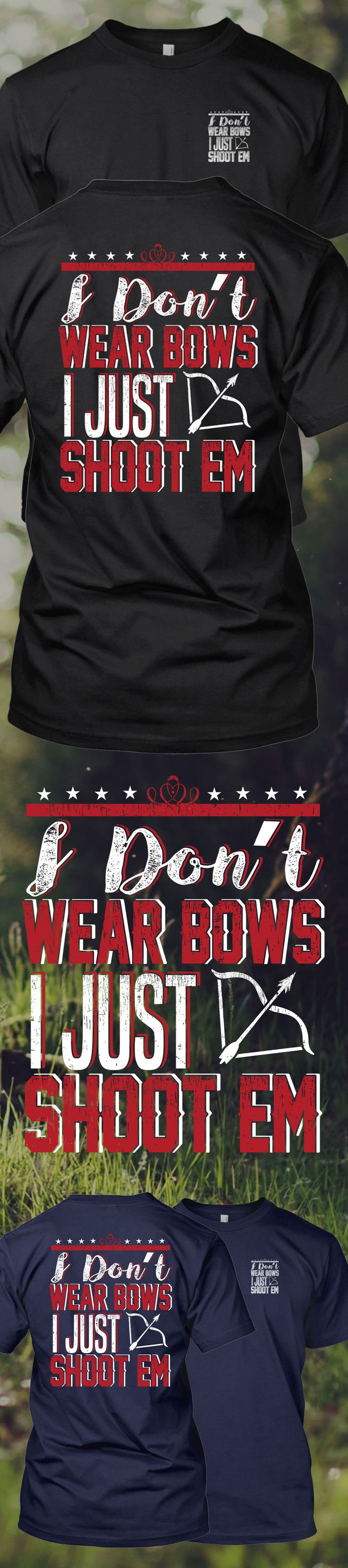 Do you wear bows?! Check out this awesome I shoot Bows t-shirt you will not find anywhere else. Not sold in stores! Grab yours or gift it to a friend, you will both love it