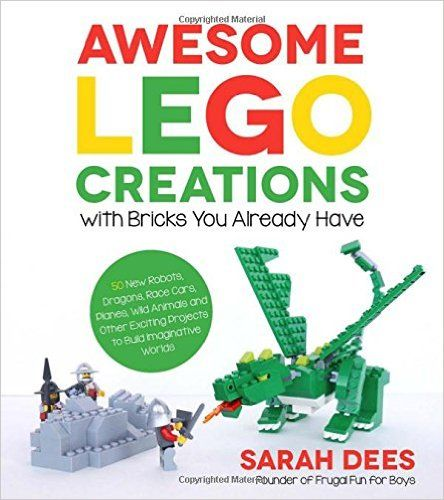 Awesome LEGO Creations with Bricks You Already Have: 50 New Robots, Dragons, Race Cars, Planes, Wild Animals and Other Exciting Projects to Build Imaginative Worlds: Sarah Dees (affiliate link)