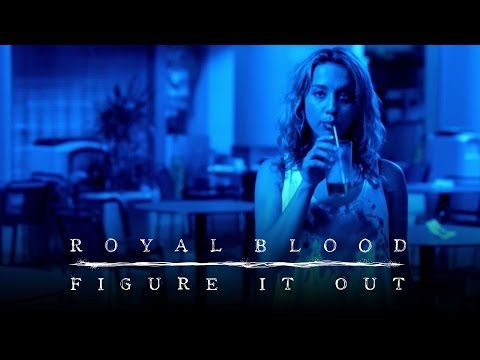 Royal Blood - Figure It Out [Official Video] - YouTube