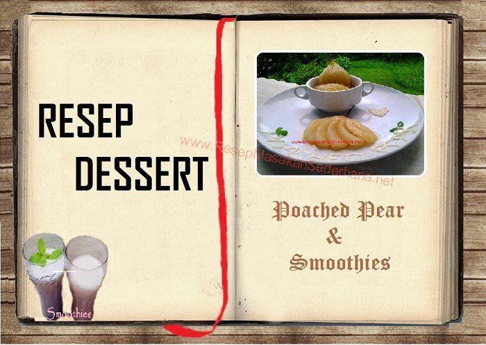 Resep Dessert - Poached Pear & Smoothies  #resep#masakan#sederhana#makanan#penutup#minuman#seger#enak#pear#seger#  youtube : https://www.youtube.com/watch?v=KdPyKqCXSPc  Nb : website (http://ResepMasakanSederhana.net/) kami dalam proses pembuatan :)