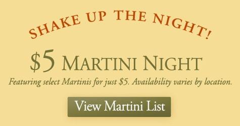 $5 Martini Nights at Brio Tuscan Grille.