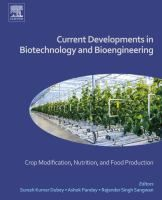 Current developments in biotechnology and bioengineering  : crop modification, nutrition, and food pCurrent developments in biotechnology and bioengineering  : crop modification, nutrition, and food production