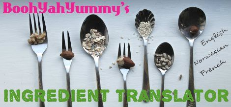BoohYahYummy's Ingredient Translator! Extensive ingredient translations between English, French and Norwegian!