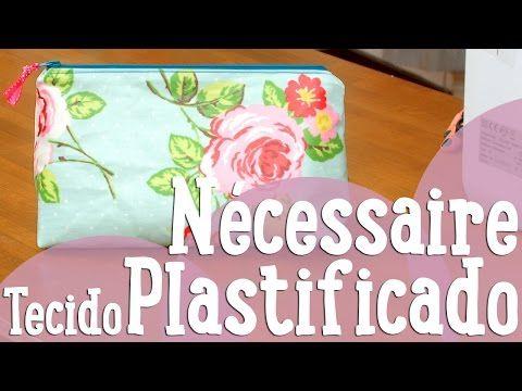 Nécessaire com Tecido Plastificado - Costura Comigo - YouTube
