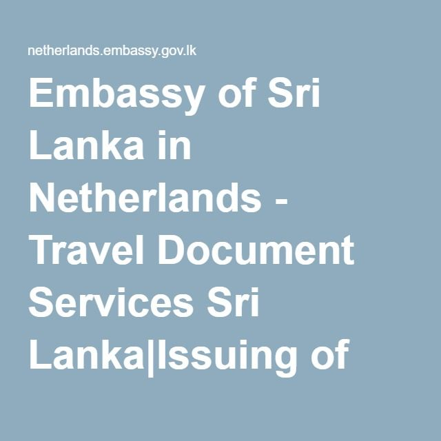 Embassy of Sri Lanka in Netherlands - Travel Document Services Sri Lanka|Issuing of new passport in lieu of lapsed/expired|Getting a New Passport|Form K |IM35|Renewing New Passports|Expired Passports|Sri Lanka|