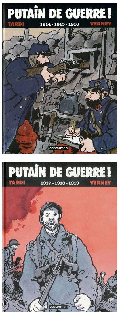 Tardi - Putain de Guerre!, 2 volumes. Ed. Casterman 2008/2009