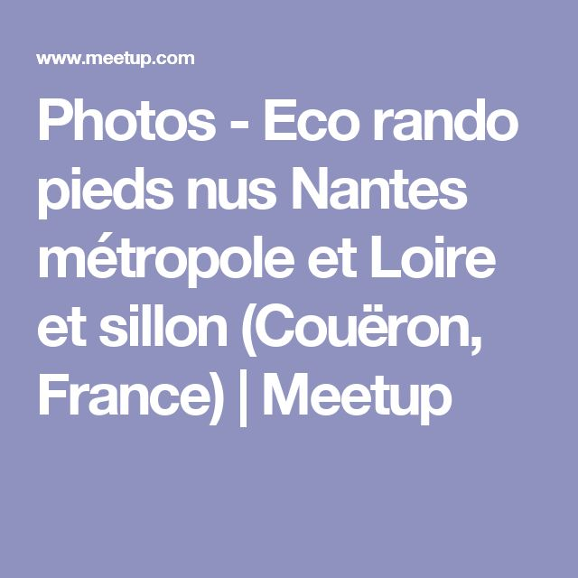 Photos - Eco rando pieds nus Nantes métropole et Loire et sillon (Couëron, France) | Meetup