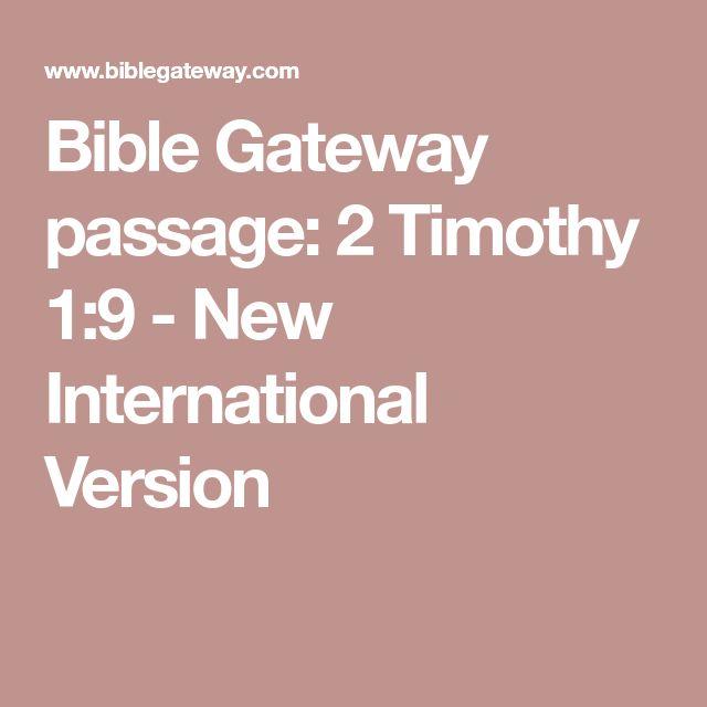 Bible Gateway passage: 2 Timothy 1:9 - New International Version