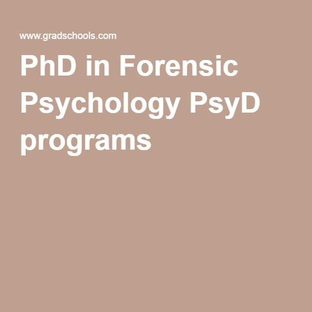 PhD in Forensic Psychology PsyD programs