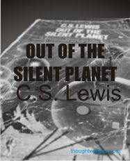 Thought with Pen: Book Review: Out of The Silent Planet - Lewis C.S