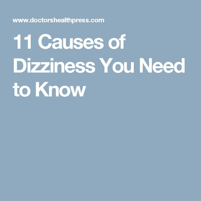 11 Causes of Dizziness You Need to Know