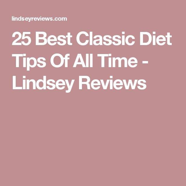 25 Best Classic Diet Tips Of All Time - Lindsey Reviews