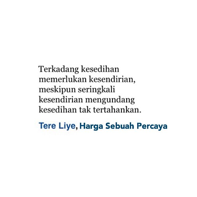 "178 Likes, 1 Comments - FAN BASE TERE LIYE (@tereliye_quote) on Instagram: ""Ready stock ""Harga Sebuah Percaya"" @akalpa.bookstore . ㅤㅤ ㅤㅤㅤㅤ Untuk pemesanan bisa langsung…"""