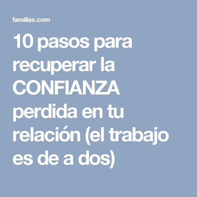 10 pasos para recuperar la CONFIANZA perdida en tu relación (el trabajo es de a dos)