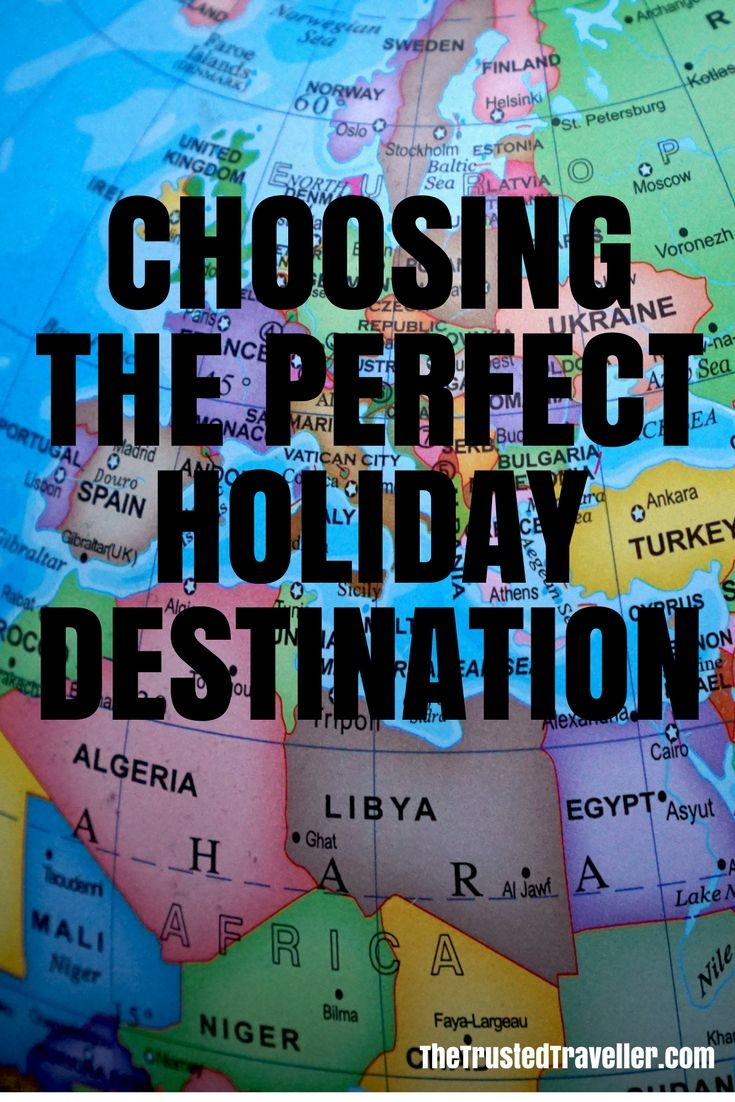 Start your travel planning off right by choosing the perfect holiday destination for your next trip - The Trusted Traveller
