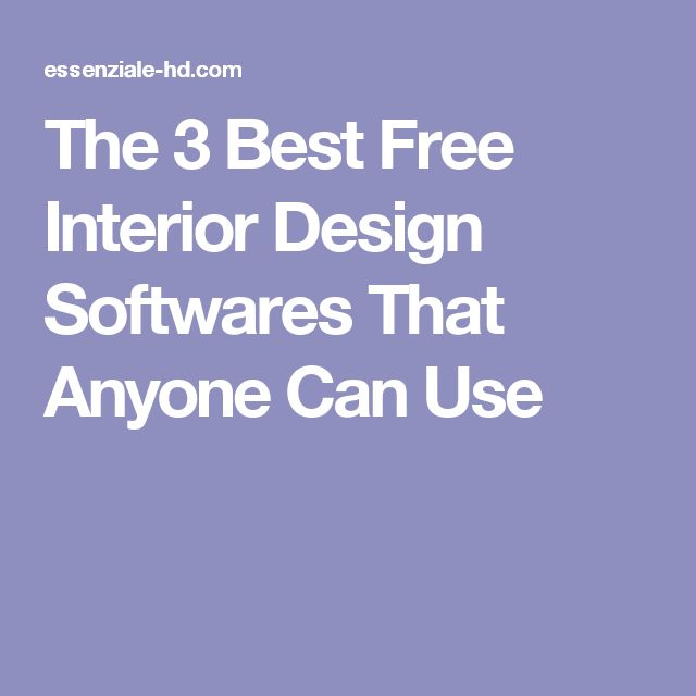 The 3 Best Free Interior Design Softwares That Anyone Can Use