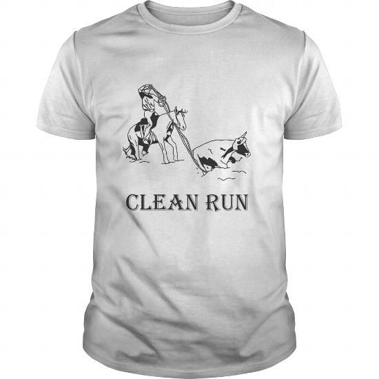 Clean Run #jobs #tshirts #RODEO #gift #ideas #Popular #Everything #Videos #Shop #Animals #pets #Architecture #Art #Cars #motorcycles #Celebrities #DIY #crafts #Design #Education #Entertainment #Food #drink #Gardening #Geek #Hair #beauty #Health #fitness #History #Holidays #events #Home decor #Humor #Illustrations #posters #Kids #parenting #Men #Outdoors #Photography #Products #Quotes #Science #nature #Sports #Tattoos #Technology #Travel #Weddings #Women