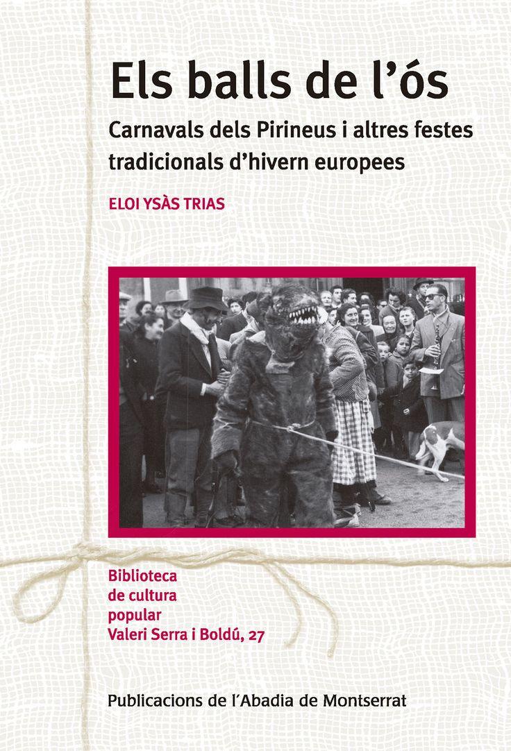 Ysàs Trias, Eloi.  Els Balls de l'ós: carnavals dels Pirineus i altres festes tradicionals d'hivern europees. Barcelona: Abadia de Montserrat, 2017