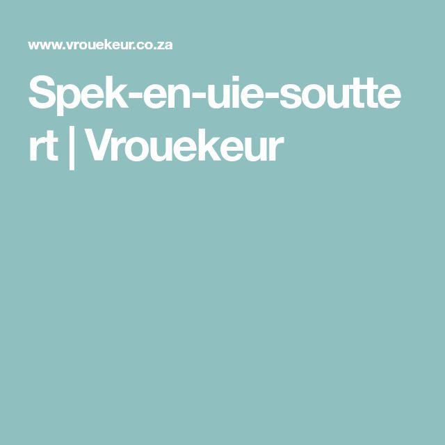 Spek-en-uie-souttert   Vrouekeur