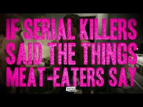If Serial Killers Said What Meat-Eaters Say … | Take Action | peta2.com