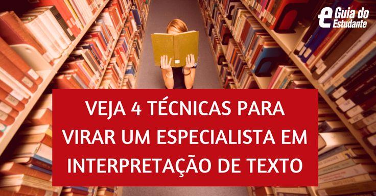 4 técnicas para virar um especialista em interpretação de texto