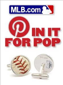MLB.com's Pin it for Pop contest: CLICK through to see how you could win the perfect Father's Day gifts!
