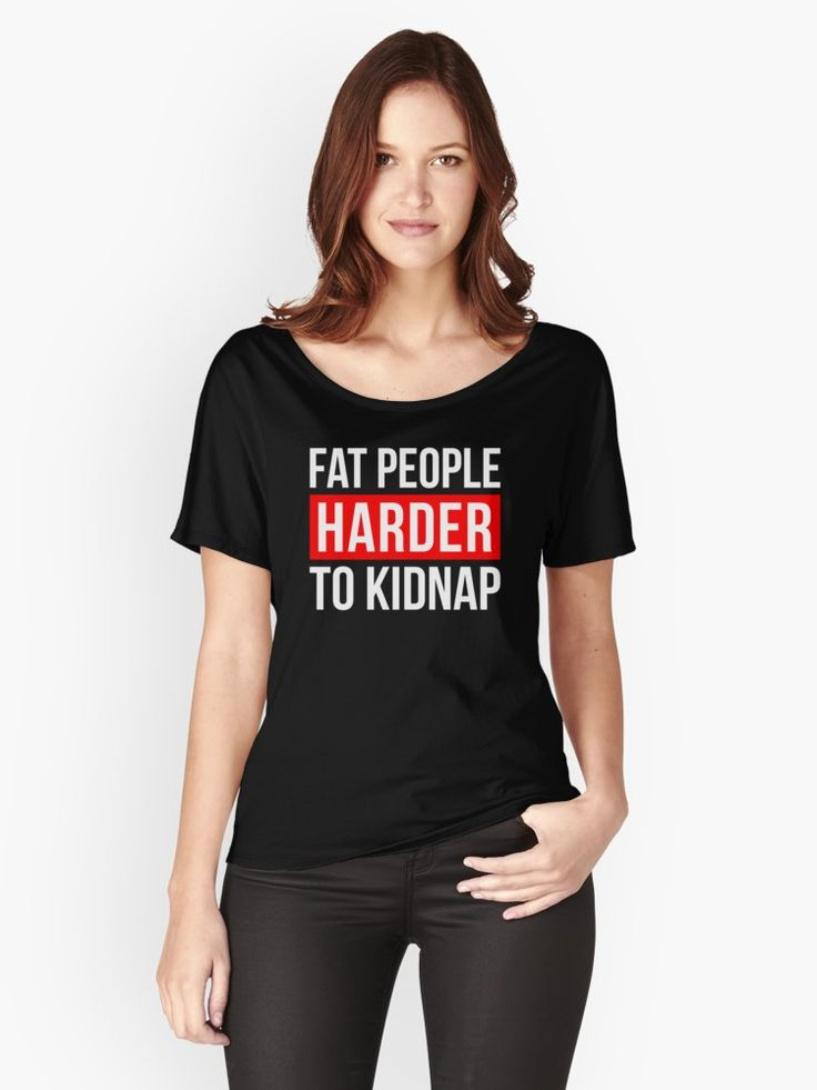 FAT PEOPLE HARDER TO KIDNAP
