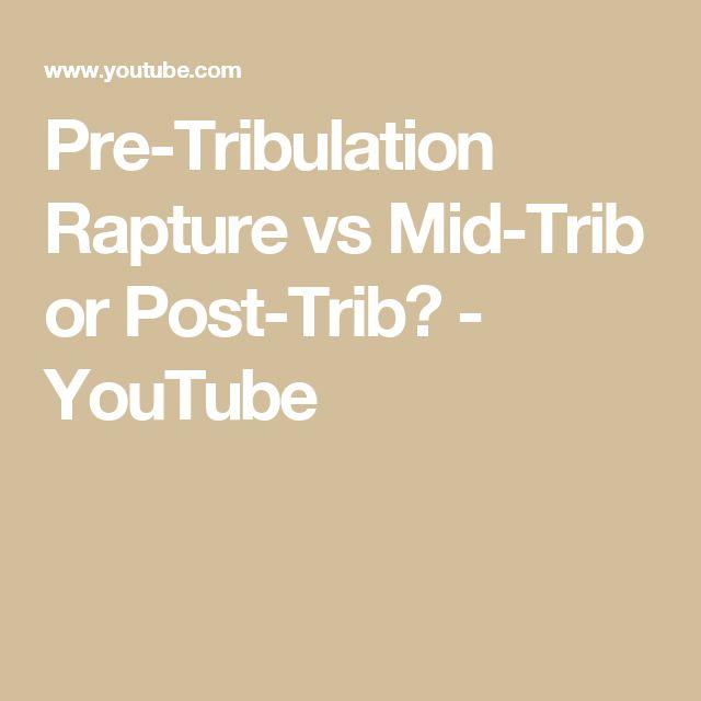 Pre-Tribulation Rapture vs Mid-Trib or Post-Trib? - YouTube