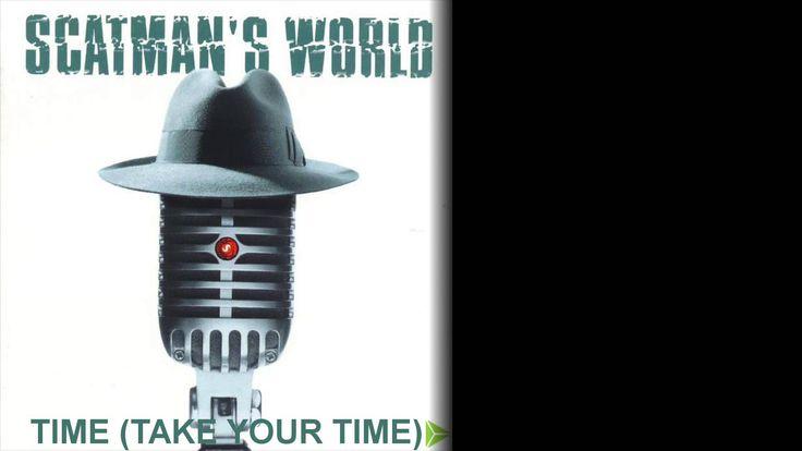 Time (Take Your Time) - Scatman John