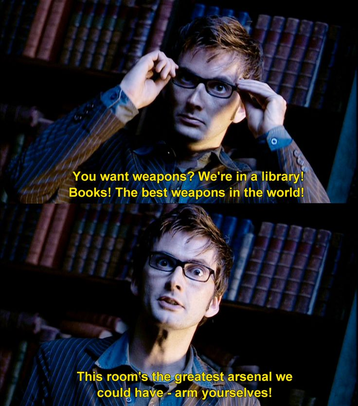 Doctor Who. Books. Yes.Book Worms, Doctors Who Quotes, Power Weapons, Doctorwho, 10Th Doctor, Dr. Who, David Tennant, Best Quotes, Truest Things