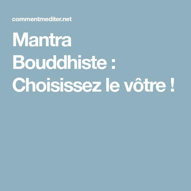 Mantra Bouddhiste: Choisissez le vôtre!