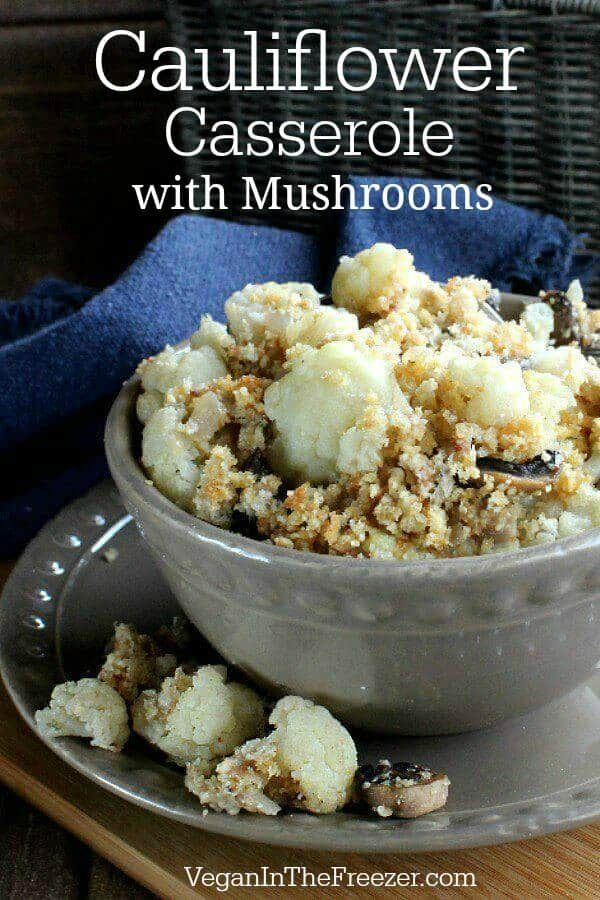Healthy Cauliflower Casserole With Mushrooms Recipe Vegan