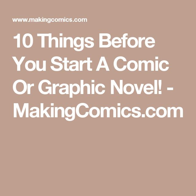 10 Things Before You Start A Comic Or Graphic Novel! - MakingComics.com
